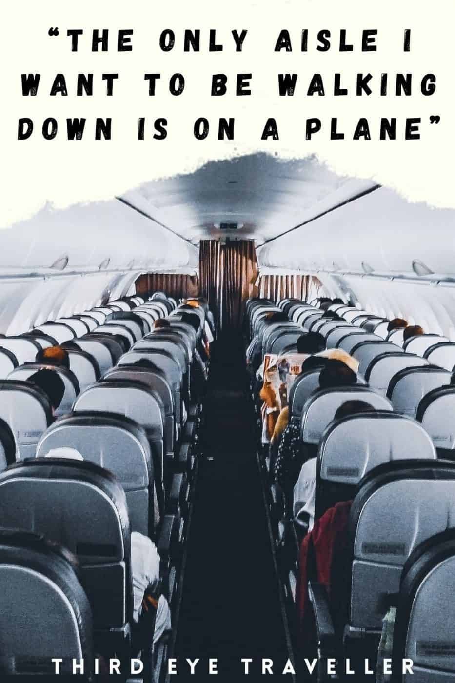 Solo travel quotes only aisle I want to be going down is a plane